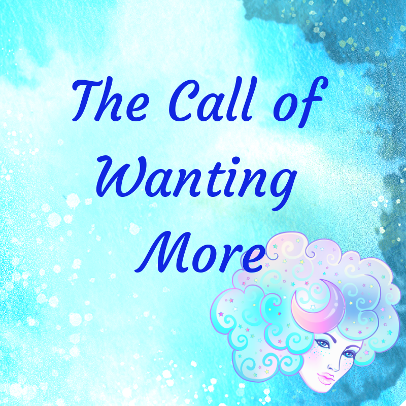 the call of wanting more