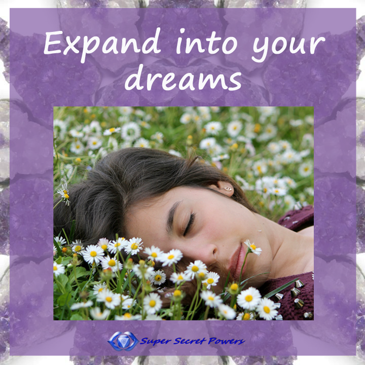 expand into your dreams