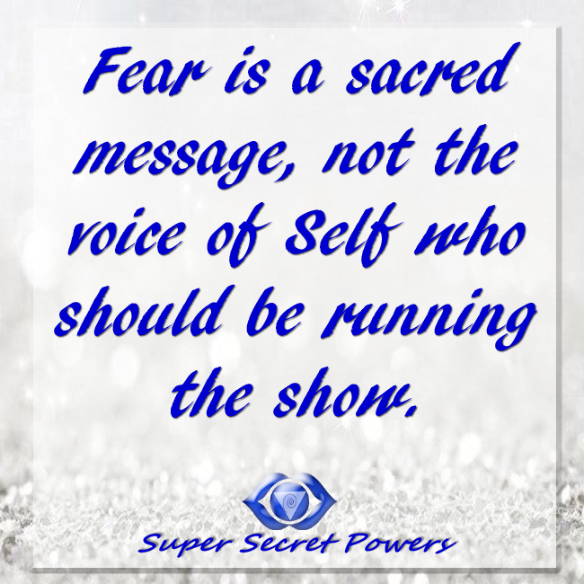 fear is a sacred message
