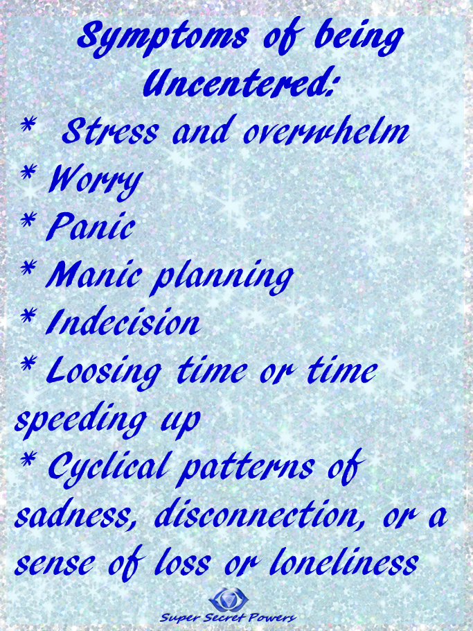 symptoms of being uncentered