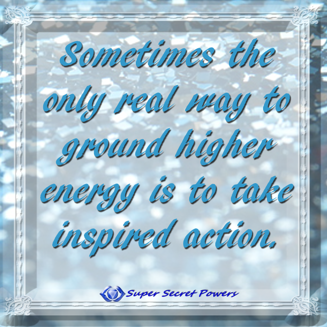 grounding through inspired action