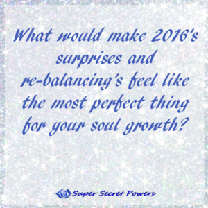 What would make this year's surprises and re-balancing feel like the most perfect thing for your soul growth?