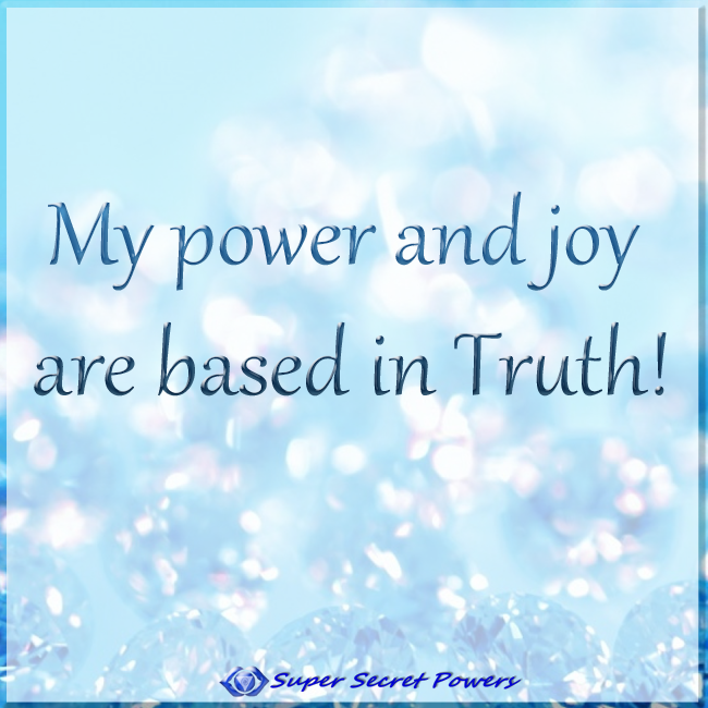 my power and joy are based in truth
