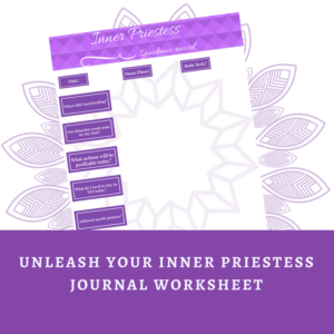 Unleash your inner priestess journal worksheet