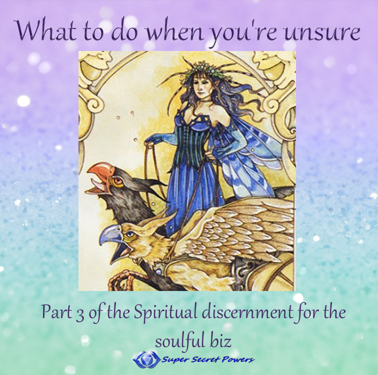 What to do when you're unsure: Spiritual discernment for biz goddesses part 3