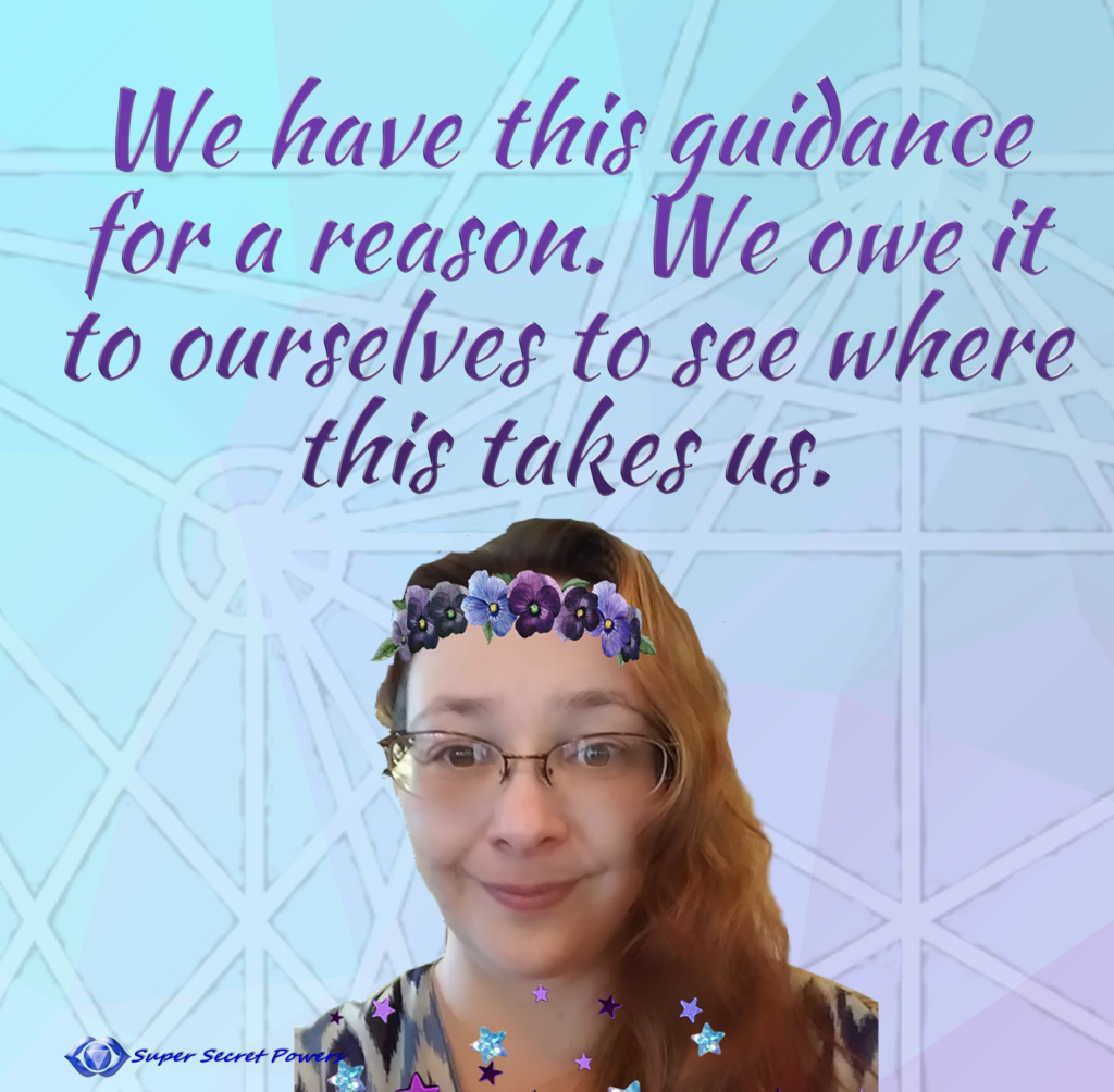 We have this guidance for a reason. We owe it to ourselves to see where this takes us.