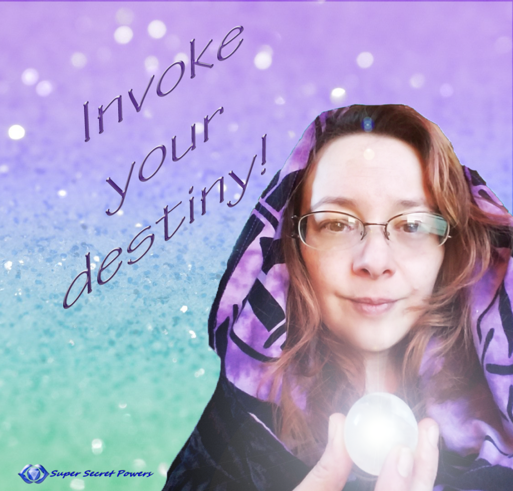 Invoke your destiny
