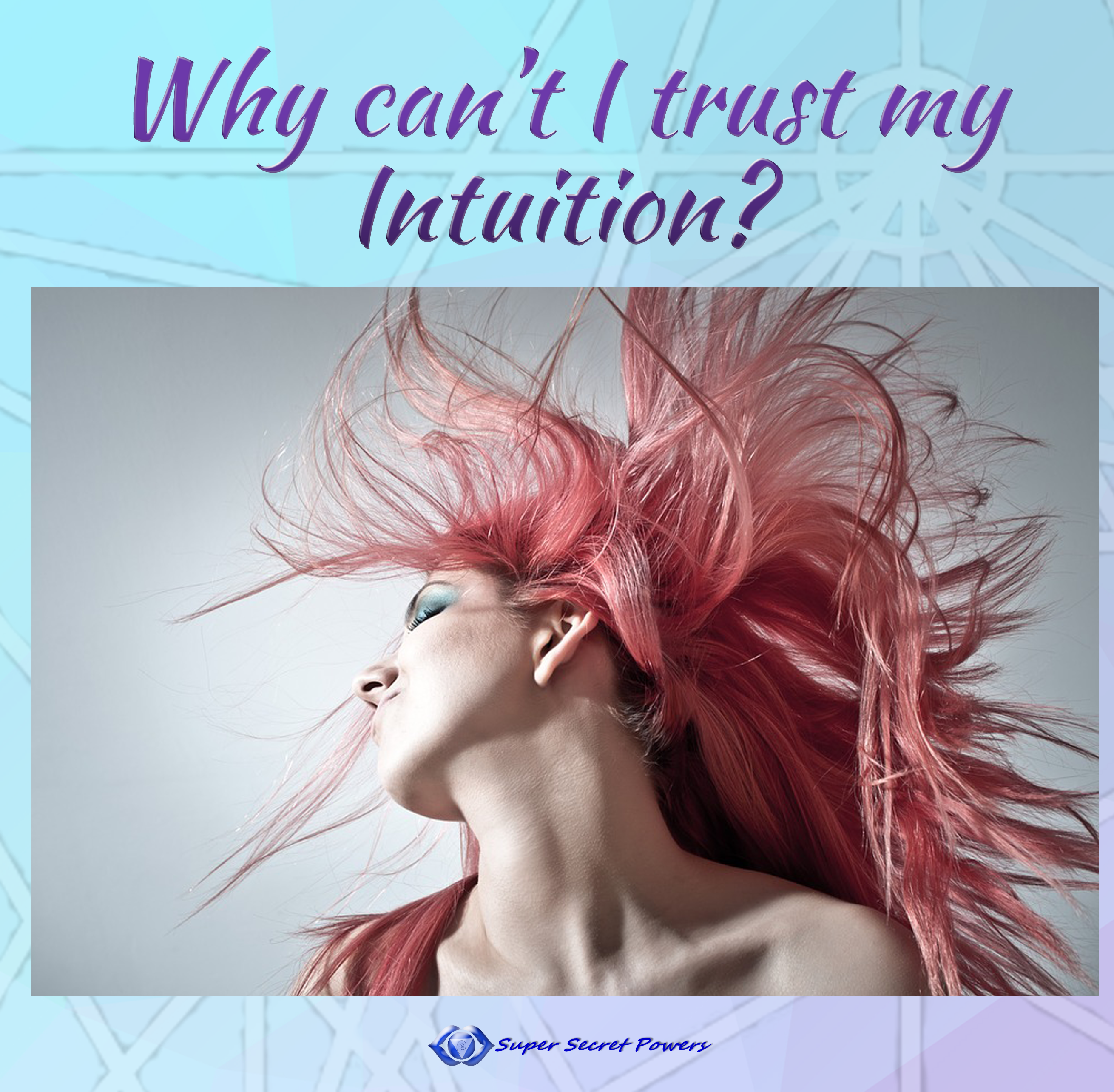 Why can't I trust my intuition??
